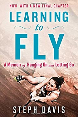 Learning to Fly: A Memoir of Hanging On and Letting Go
