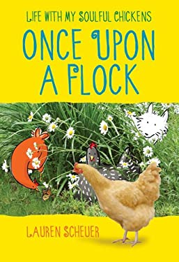 Once Upon a Flock: My Life with Some Soulful Chickens 9781451698701