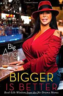 Bigger Is Better: Real Life Wisdom from the No-Drama Mama 9781451699609
