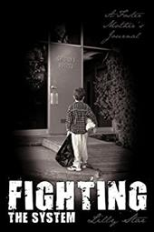 Fighting the System: A Foster Mother's Journal