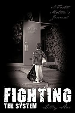 Fighting the System: A Foster Mother's Journal 9781452012834