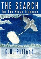 The Search for the Kinzu Treasure - Rutland, G. R.