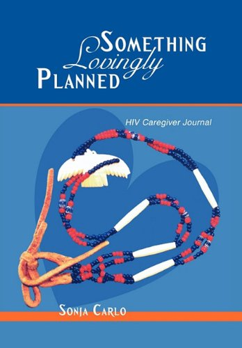 Something Lovingly Planned: HIV Caregiver Journal 9781452029955
