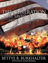 The Generation That Saved America: Surviving the Great Depression 12686701