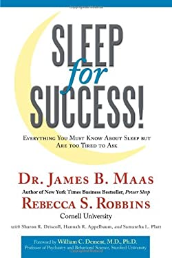 Sleep for Success! Everything You Must Know about Sleep But Are Too Tired to Ask 9781452037752