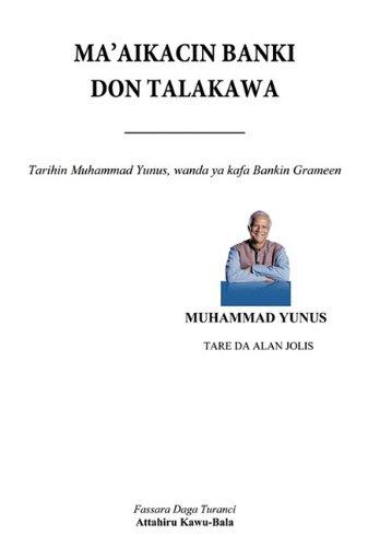 Ma'aikacin Banki Don Talakawa: Tarihin Muhammad Yunus, Wanda YA Kirkiro Bankin Grameen 9781452054216
