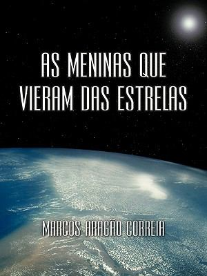 As Meninas Que Vieram Das Estrelas 9781452058757