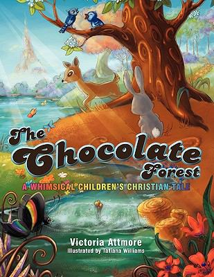 The Chocolate Forest: A Whimsical Children's Christian Tale