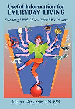 Useful Information for Everyday Living: Everything I Wish I Knew When I Was Younger 9781452073804