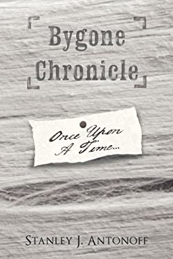Bygone Chronicle: Once Upon a Time... 9781452083513
