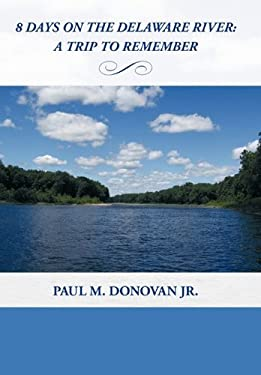 8 Days on the Delaware River: A Trip to Remember 9781452084480