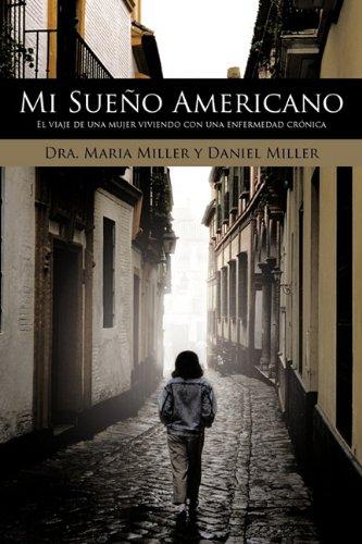 Mi Sueno Americano: El Viaje de Una Mujer Viviendo Con Una Enfermedad Cronica 9781452092454