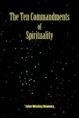 The Ten Commandments of Spirituality 9781452094410