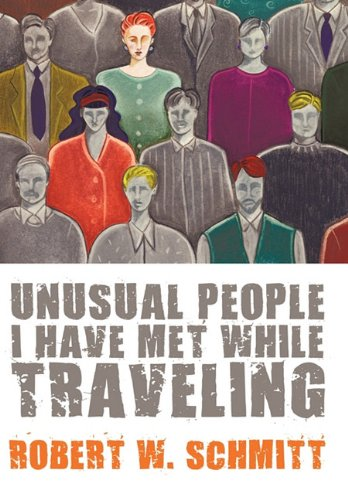 Unusual People I Have Met While Traveling 9781452095479