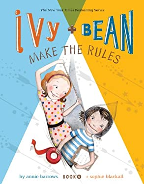 Ivy and Bean Make the Rules (Book 9) 9781452102955