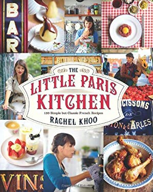 The Little Paris Kitchen: 120 Simple But Classic French Recipes 9781452113432