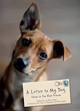 A Letter to My Dog: Notes to Our Best Friends 9781452114422