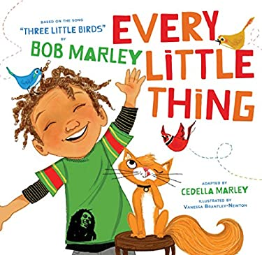 Every Little Thing: Based on the song 'Three Little Birds' by Bob Marley (Preschool Music Books, Children Song Books, Reggae for Kids) as book, audiobook or ebook.