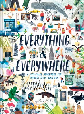 Everything & Everywhere: A Fact-Filled Adventure for Curious Globe-Trotters as book, audiobook or ebook.