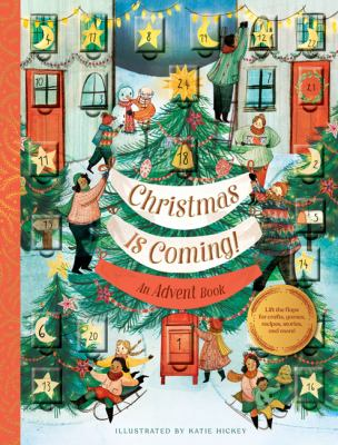 Christmas Is Coming! An Advent Book: Crafts, games, recipes, stories, and more! (Christmas Calendar, Advent Calendar for Families, Family Craft and Ho