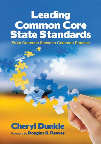 Leading the Common Core State Standards: From Common Sense to Common Practice 9781452203928