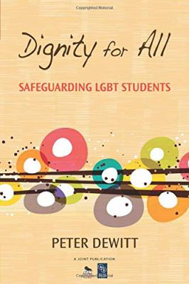 Dignity for All: Safeguarding LGBT Students 9781452205908