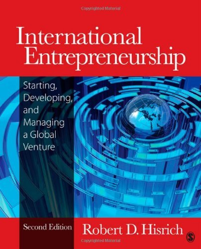 International Entrepreneurship: Starting, Developing, and Managing a Global Venture 9781452217390