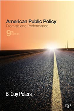 American Public Policy: Promise and Performance, 9th Edition 9781452218717