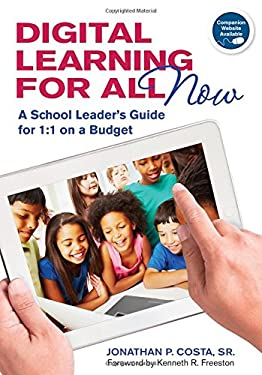 Digital Learning for All, Now: A School Leader's Guide for 1:1 on a Budget 9781452220055