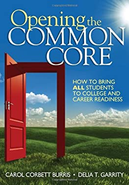 Opening the Common Core: How to Bring All Students to College and Career Readiness 9781452226231
