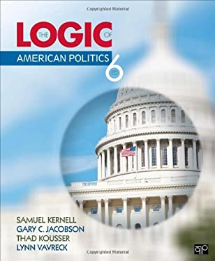 The Logic of American Politics 9781452276496