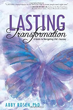 Lasting Transformation: A Guide to Navigating Life's Journey 9781452500065