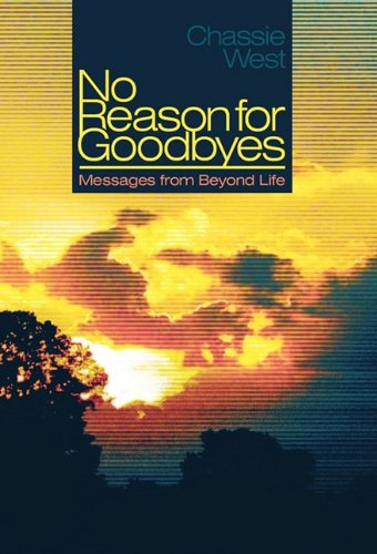 No Reason for Goodbyes: Messages from Beyond Life 9781452501277
