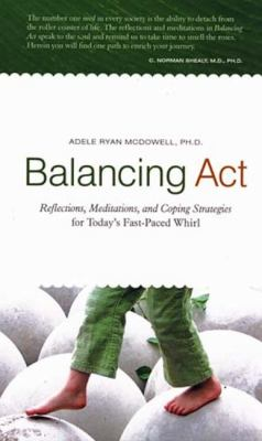 Balancing ACT: Reflections, Meditations and Coping Strategies for Today's Fast-Paced Whirl 9781452532165