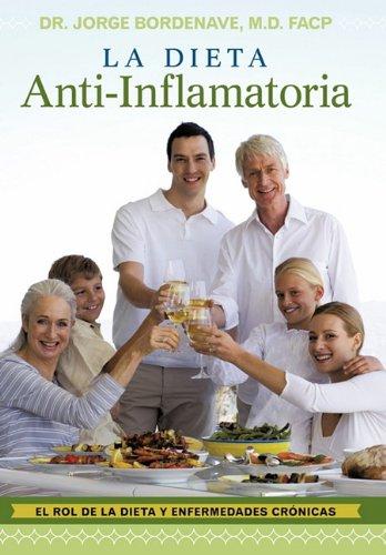 La Dieta Anti-Inflamatoria: El Rol de La Dieta y Enfermedades Cr Nicas 9781452534466