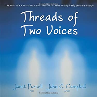Threads of Two Voices: The Paths of an Artist and a Poet Entwine to Create an Exquisitely Beautiful Message 9781452545271