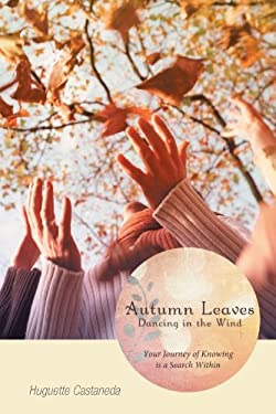 Autumn Leaves Dancing in the Wind 9781452549316