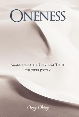 Oneness: Awakening of the Universal Truth Through Poetry 9781452549958