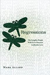 Regressions: The Lengths People Will Go to Discover Authentic Love 19984283