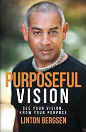 Purposeful Vision: See Your Vision, Know Your Purpose 22563029