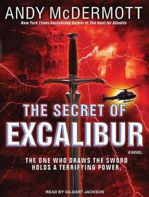 The Secret of Excalibur: The One Who Draws the Sword Holds a Terrifying Power. 9781452600185