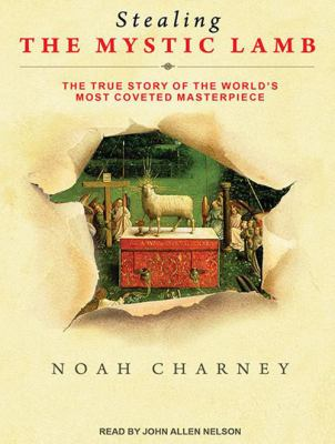 Stealing the Mystic Lamb: The True Story of the World's Most Coveted Masterpiece 9781452600338