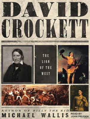 David Crockett: The Lion of the West 9781452600680
