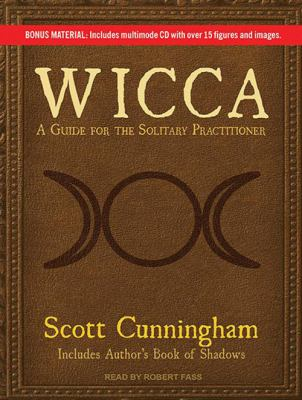 Wicca: A Guide for the Solitary Practitioner 9781452601106