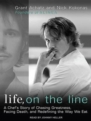 Life, on the Line: A Chef's Story of Chasing Greatness, Facing Death, and Redefining the Way We Eat 9781452601274