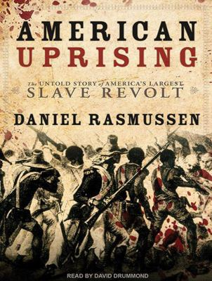 American Uprising: The Untold Story of America's Largest Slave Revolt 9781452601298