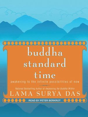 Buddha Standard Time: Awakening to the Infinite Possibilities of Now 9781452601878