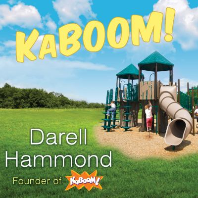 Kaboom!: How One Man Built a Movement to Save Play 9781452602929