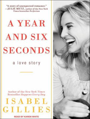 A Year and Six Seconds: A Love Story 9781452602943