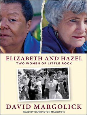 Elizabeth and Hazel: Two Women of Little Rock 9781452604183